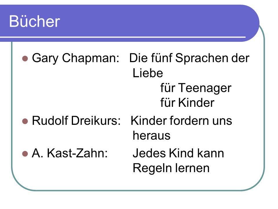 Bücher Gary Chapman: Die fünf Sprachen der Liebe für Teenager für Kinder. Rudolf Dreikurs: Kinder fordern uns heraus.