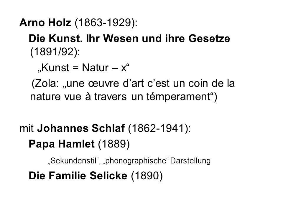 """Arno Holz (1863-1929): Die Kunst. Ihr Wesen und ihre Gesetze (1891/92): """"Kunst = Natur – x"""
