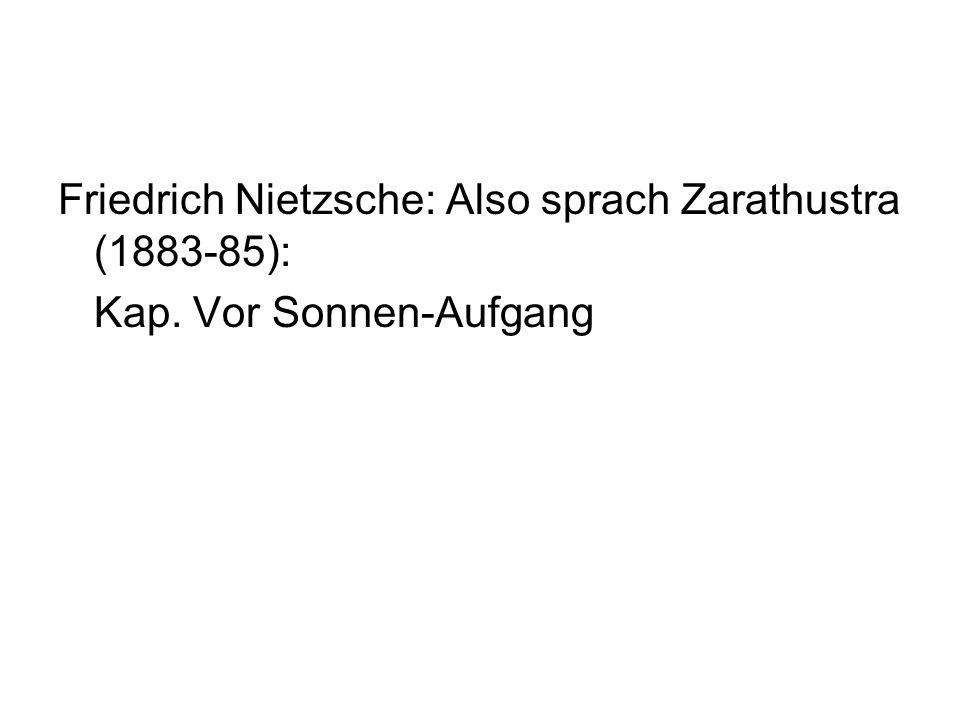 Friedrich Nietzsche: Also sprach Zarathustra (1883-85):