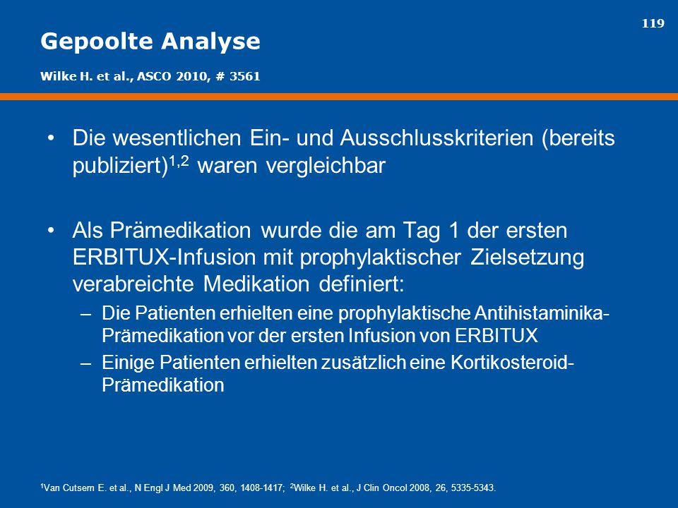 Gepoolte Analyse Wilke H. et al., ASCO 2010, # 3561. Die wesentlichen Ein- und Ausschlusskriterien (bereits publiziert)1,2 waren vergleichbar.