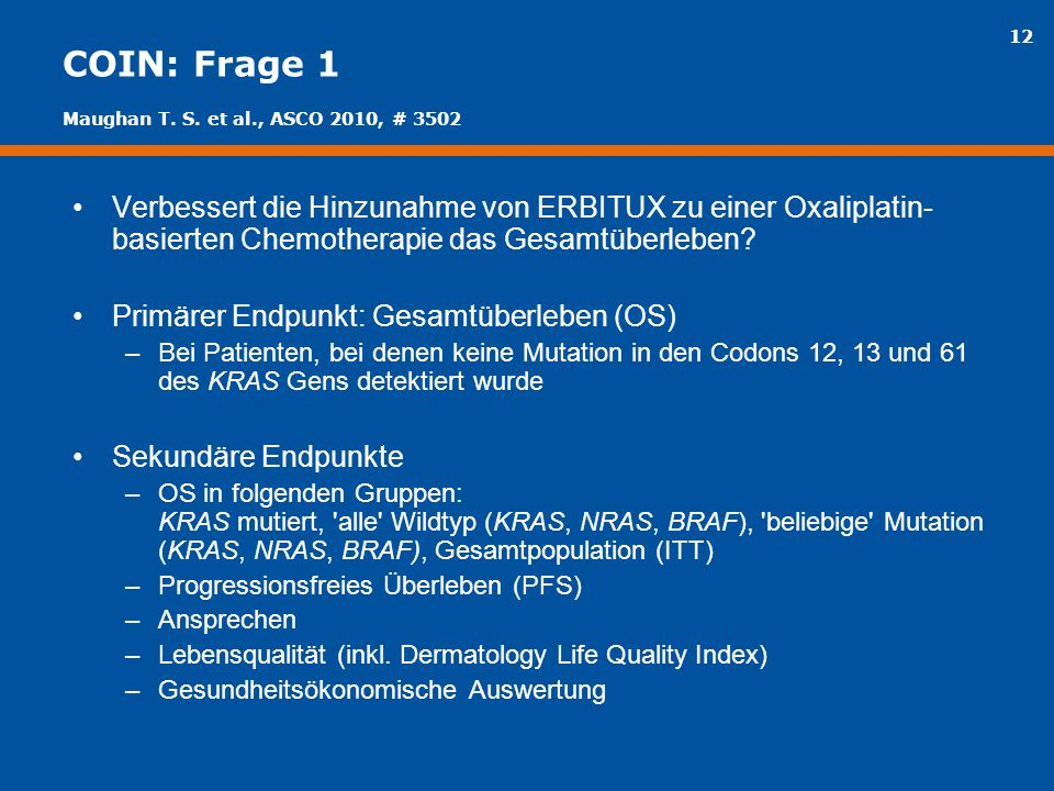 COIN: Frage 1 Maughan T. S. et al., ASCO 2010, # 3502.
