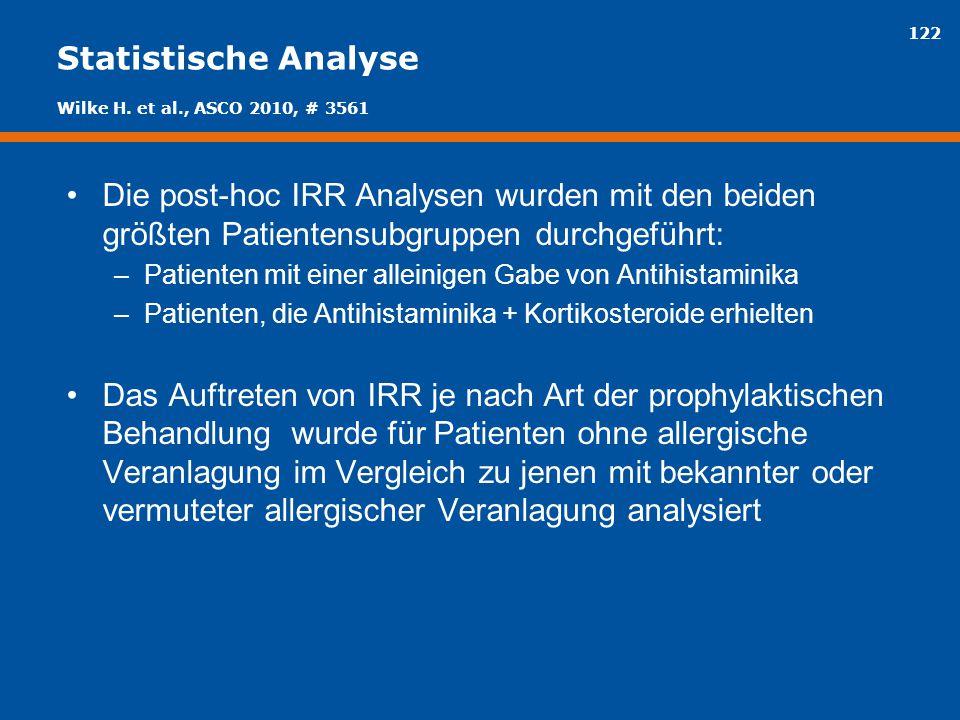 Statistische Analyse Wilke H. et al., ASCO 2010, # 3561. Die post-hoc IRR Analysen wurden mit den beiden größten Patientensubgruppen durchgeführt: