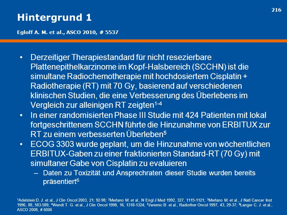 Hintergrund 1 Egloff A. M. et al., ASCO 2010, # 5537.