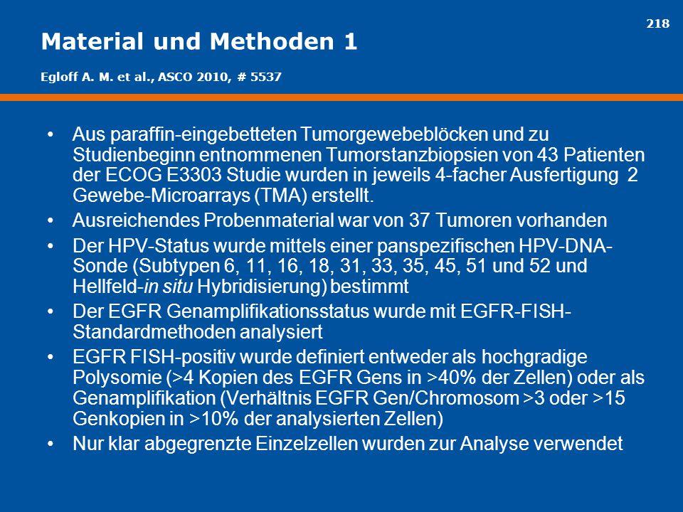 Material und Methoden 1 Egloff A. M. et al., ASCO 2010, # 5537.