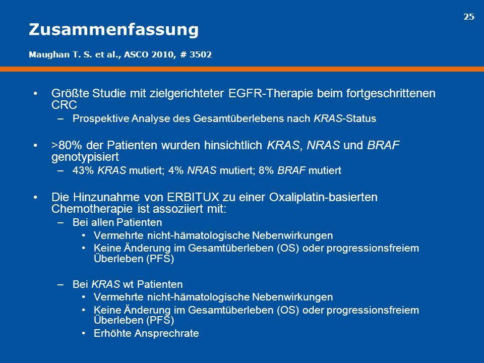 Zusammenfassung Maughan T. S. et al., ASCO 2010, # 3502. Größte Studie mit zielgerichteter EGFR-Therapie beim fortgeschrittenen CRC.