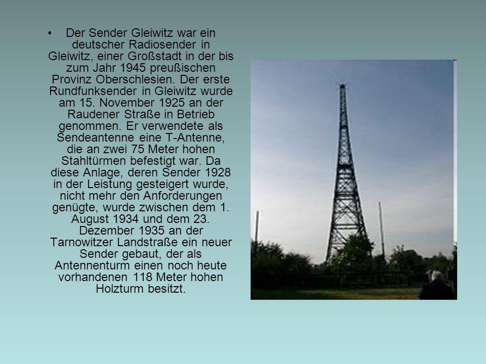 Der Sender Gleiwitz war ein deutscher Radiosender in Gleiwitz, einer Großstadt in der bis zum Jahr 1945 preußischen Provinz Oberschlesien.
