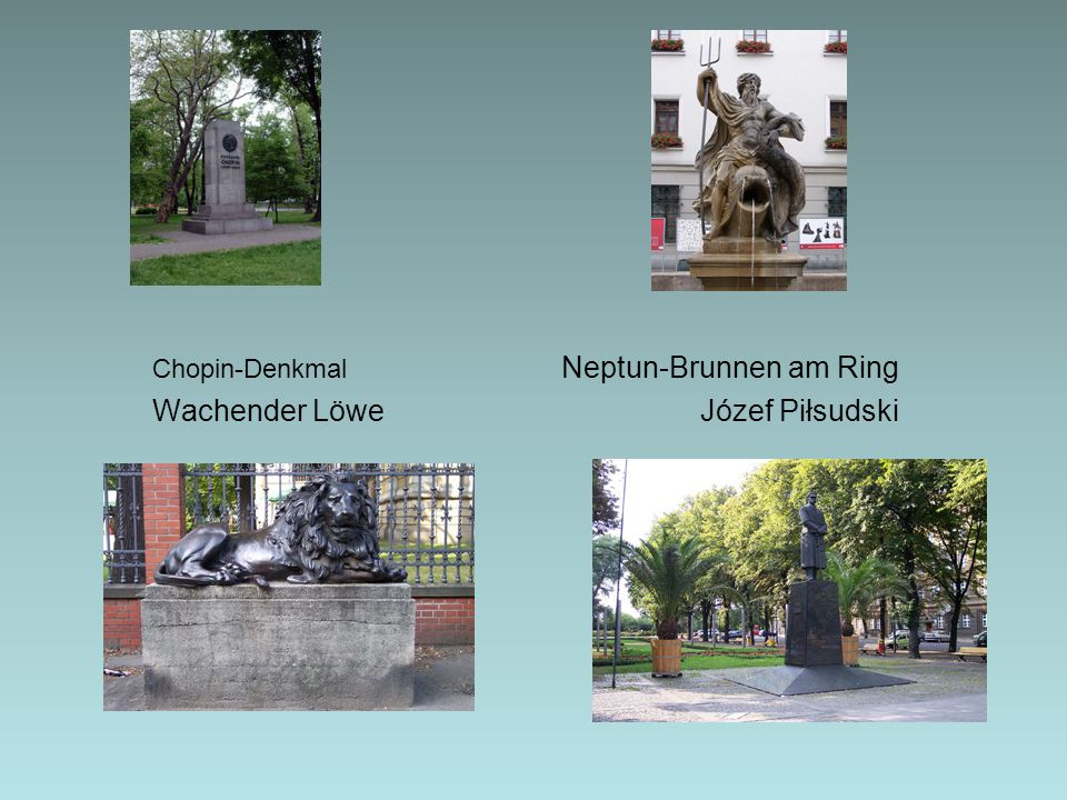 Chopin-Denkmal Neptun-Brunnen am Ring Wachender Löwe Józef Piłsudski