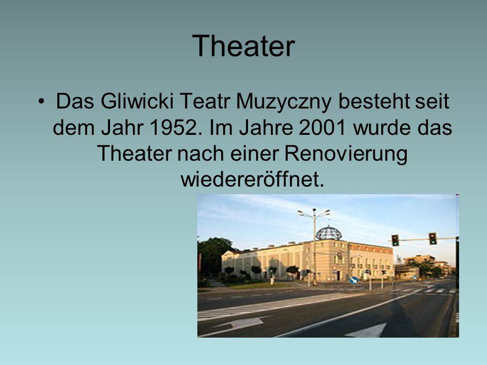 Theater Das Gliwicki Teatr Muzyczny besteht seit dem Jahr 1952.