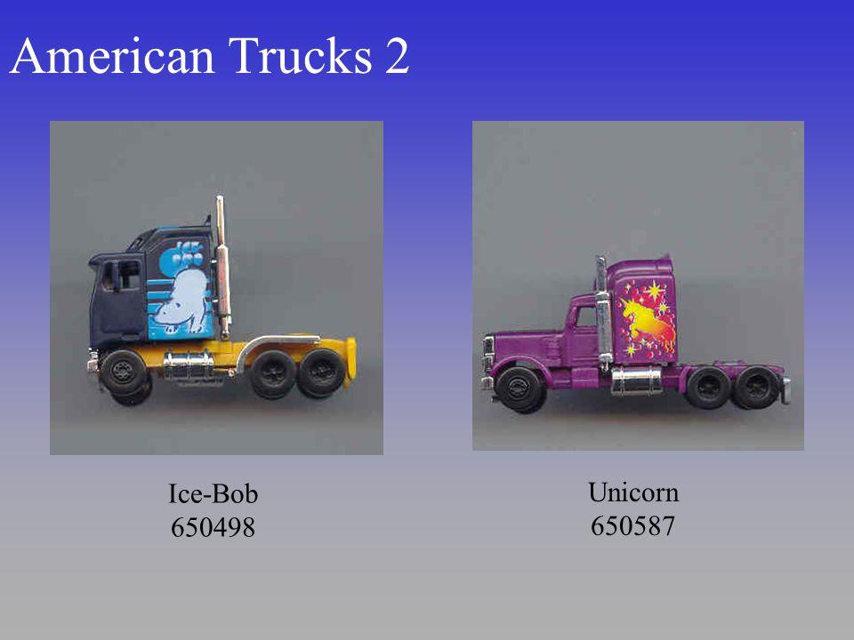 American Trucks 2 Ice-Bob 650498 Unicorn 650587