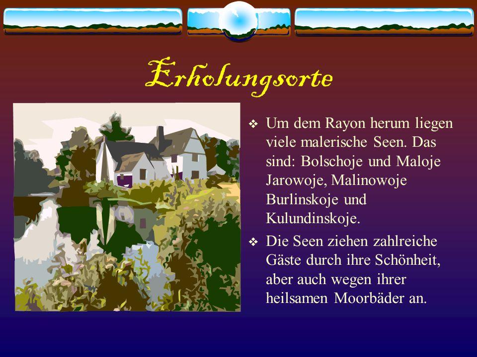 Erholungsorte Um dem Rayon herum liegen viele malerische Seen. Das sind: Bolschoje und Maloje Jarowoje, Malinowoje Burlinskoje und Kulundinskoje.