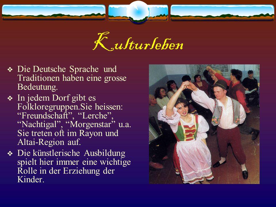 Kulturleben Die Deutsche Sprache und Traditionen haben eine grosse Bedeutung.