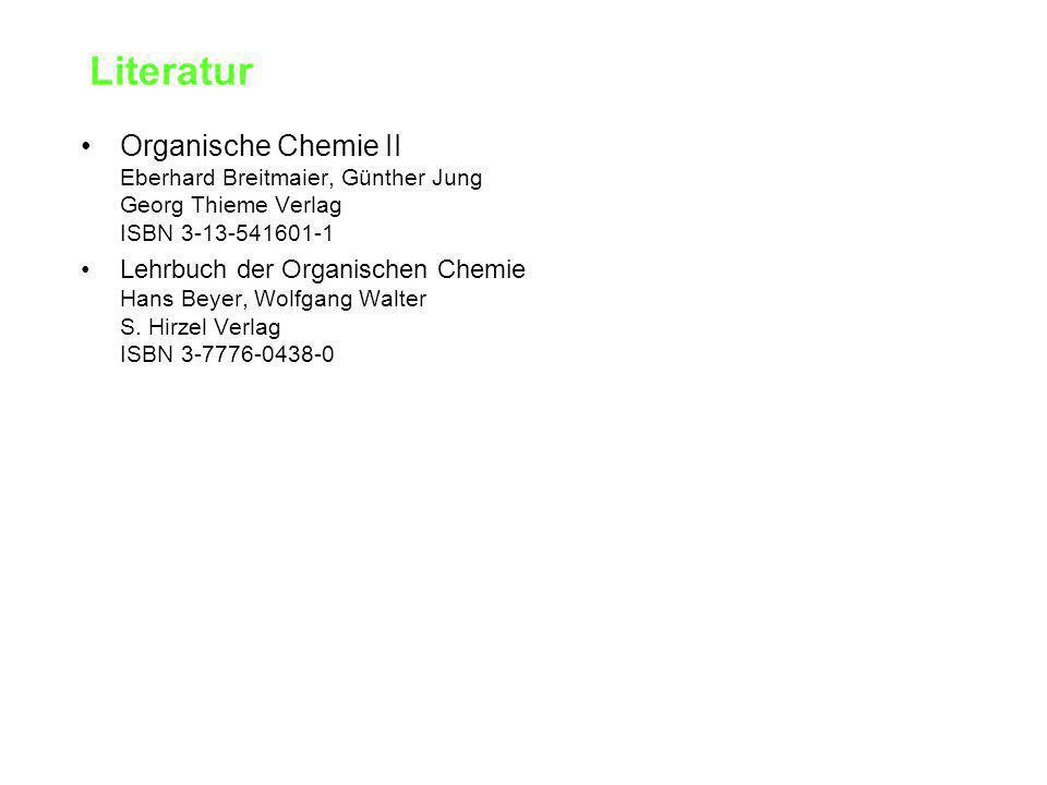 Literatur Organische Chemie II Eberhard Breitmaier, Günther Jung Georg Thieme Verlag ISBN 3-13-541601-1.
