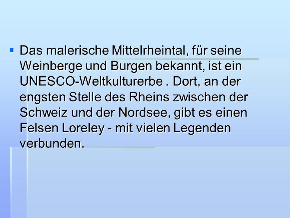 Das malerische Mittelrheintal, für seine Weinberge und Burgen bekannt, ist ein UNESCO-Weltkulturerbe .