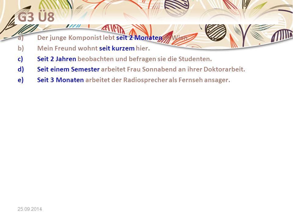 G3 Ü8 Der junge Komponist lebt seit 2 Monaten in Wien.