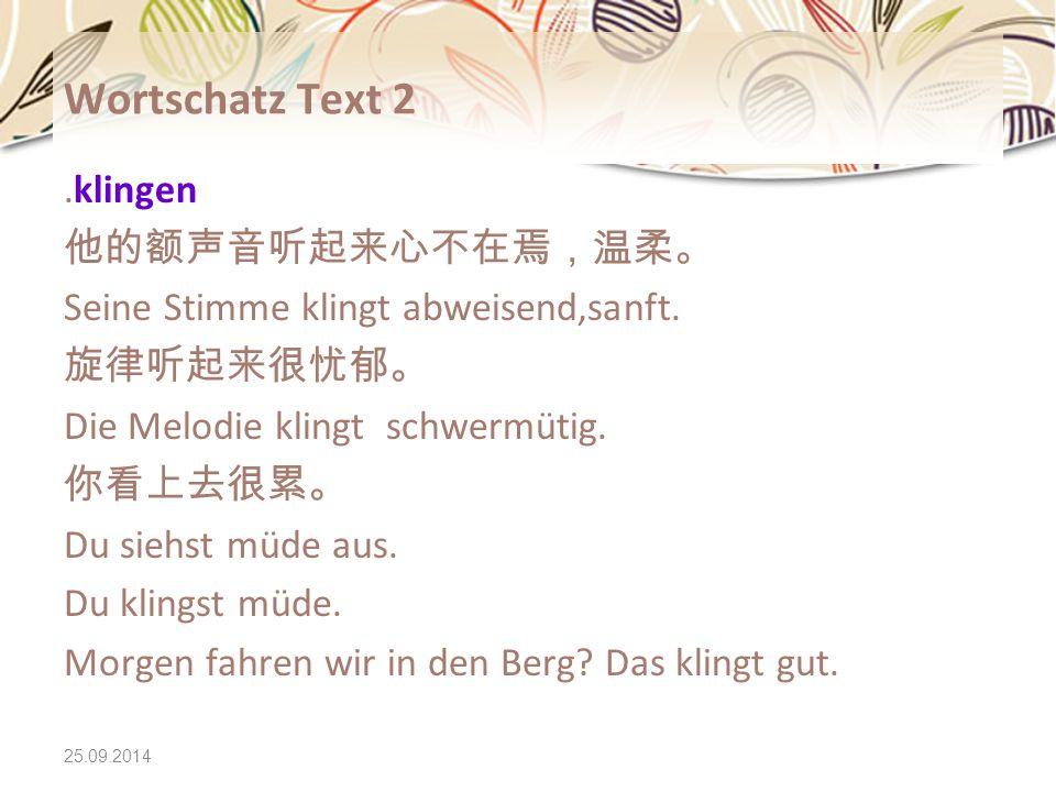 Wortschatz Text 2 .klingen 他的额声音听起来心不在焉,温柔。