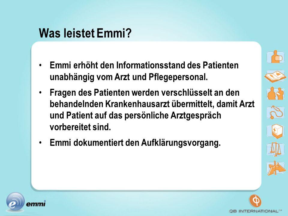Was leistet Emmi Emmi erhöht den Informationsstand des Patienten unabhängig vom Arzt und Pflegepersonal.