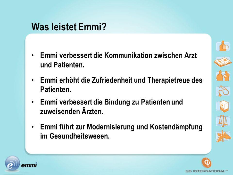 Was leistet Emmi Emmi verbessert die Kommunikation zwischen Arzt und Patienten. Emmi erhöht die Zufriedenheit und Therapietreue des Patienten.