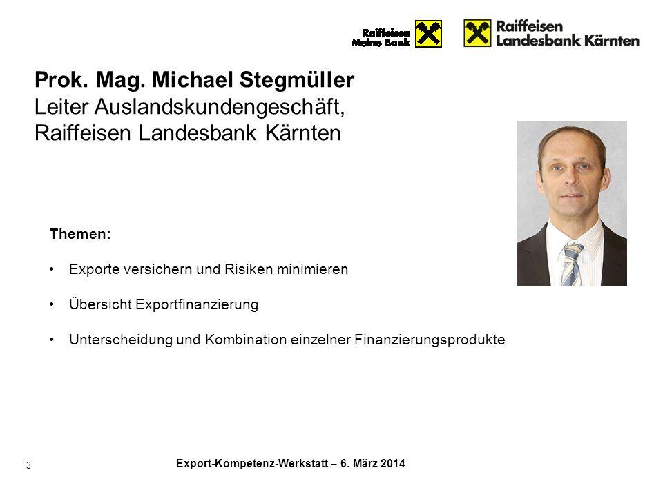 Prok. Mag. Michael Stegmüller Leiter Auslandskundengeschäft,