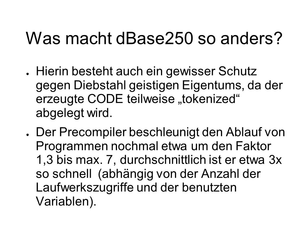 Was macht dBase250 so anders