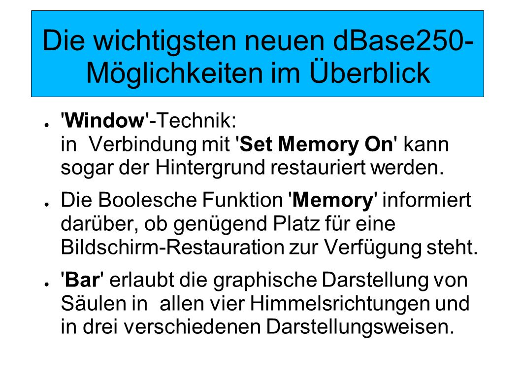 Die wichtigsten neuen dBase250-Möglichkeiten im Überblick
