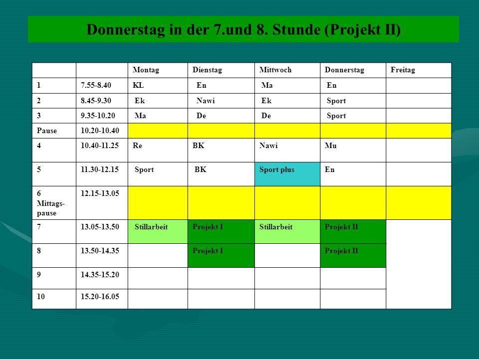 Donnerstag in der 7.und 8. Stunde (Projekt II)