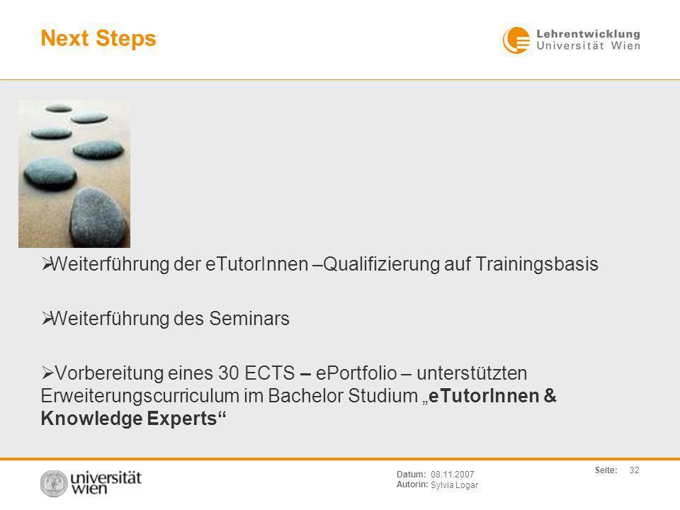 Next Steps Weiterführung der eTutorInnen –Qualifizierung auf Trainingsbasis. Weiterführung des Seminars.