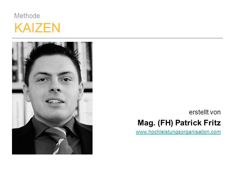 Mag. (FH) Patrick Fritz Methode KAIZEN erstellt von
