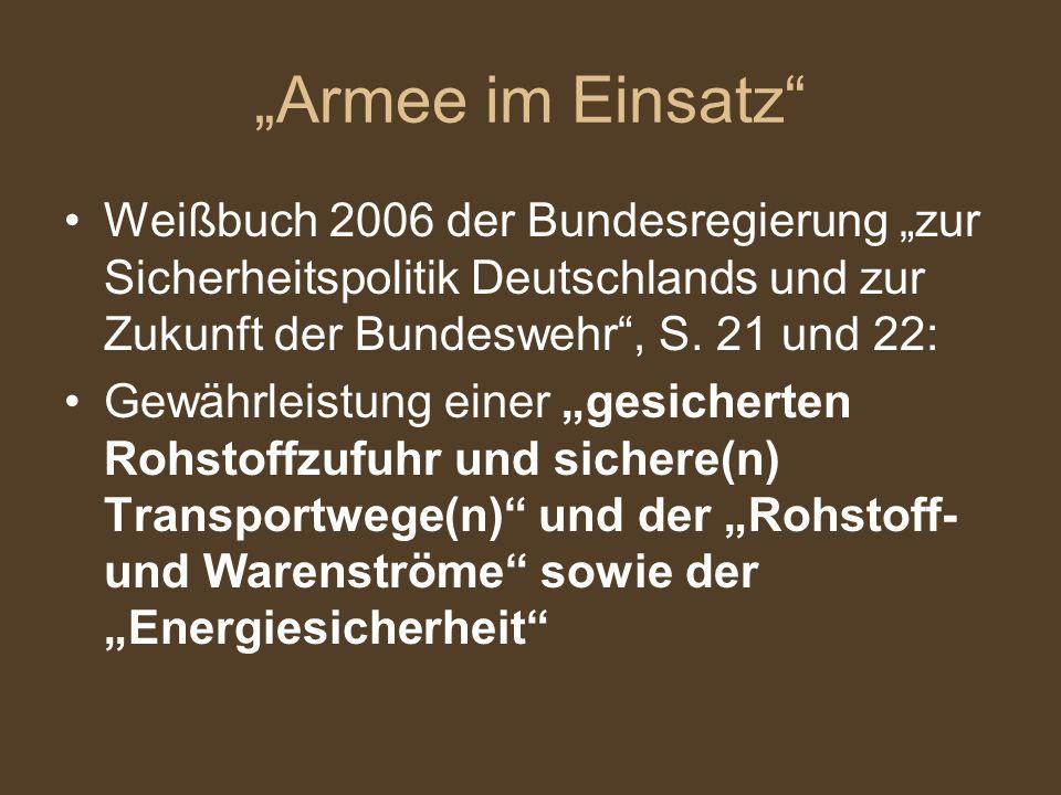 """""""Armee im Einsatz Weißbuch 2006 der Bundesregierung """"zur Sicherheitspolitik Deutschlands und zur Zukunft der Bundeswehr , S. 21 und 22:"""