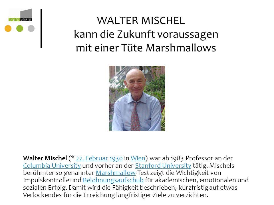 Walter Mischel (* 22. Februar 1930 in Wien) ist ein Persönlichkeitspsychologe.