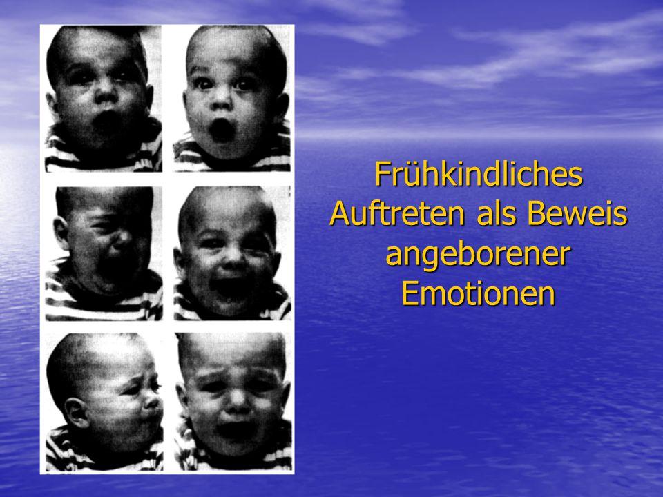 Frühkindliches Auftreten als Beweis angeborener Emotionen