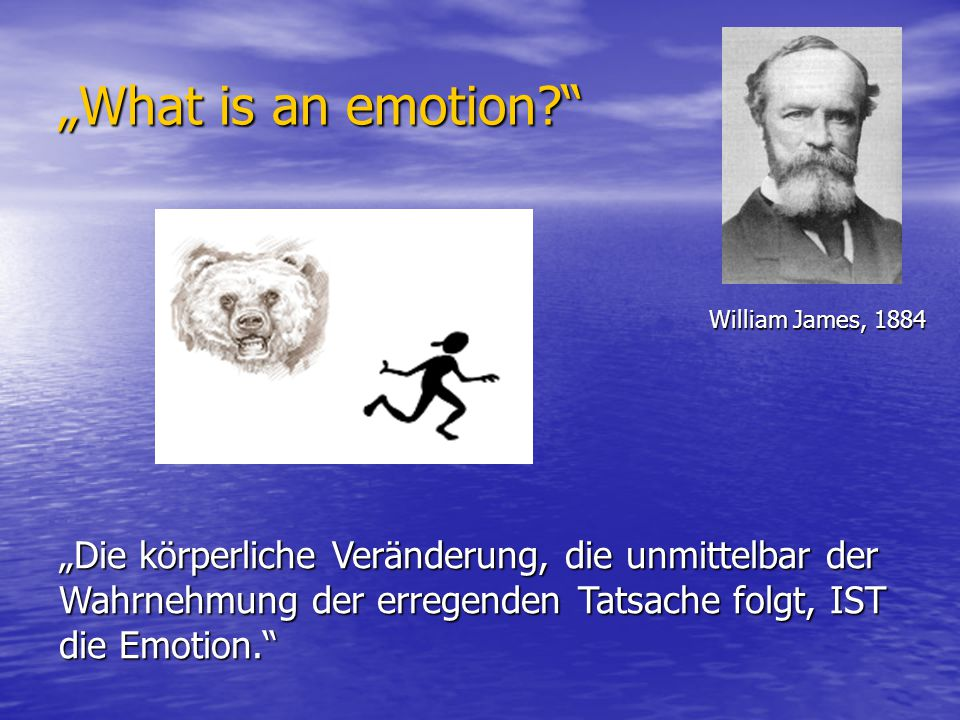 """What is an emotion William James,"