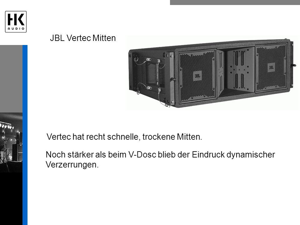 JBL Vertec Mitten Vertec hat recht schnelle, trockene Mitten.