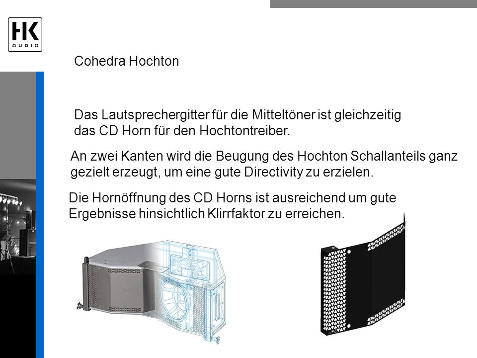 Cohedra Hochton Das Lautsprechergitter für die Mitteltöner ist gleichzeitig das CD Horn für den Hochtontreiber.