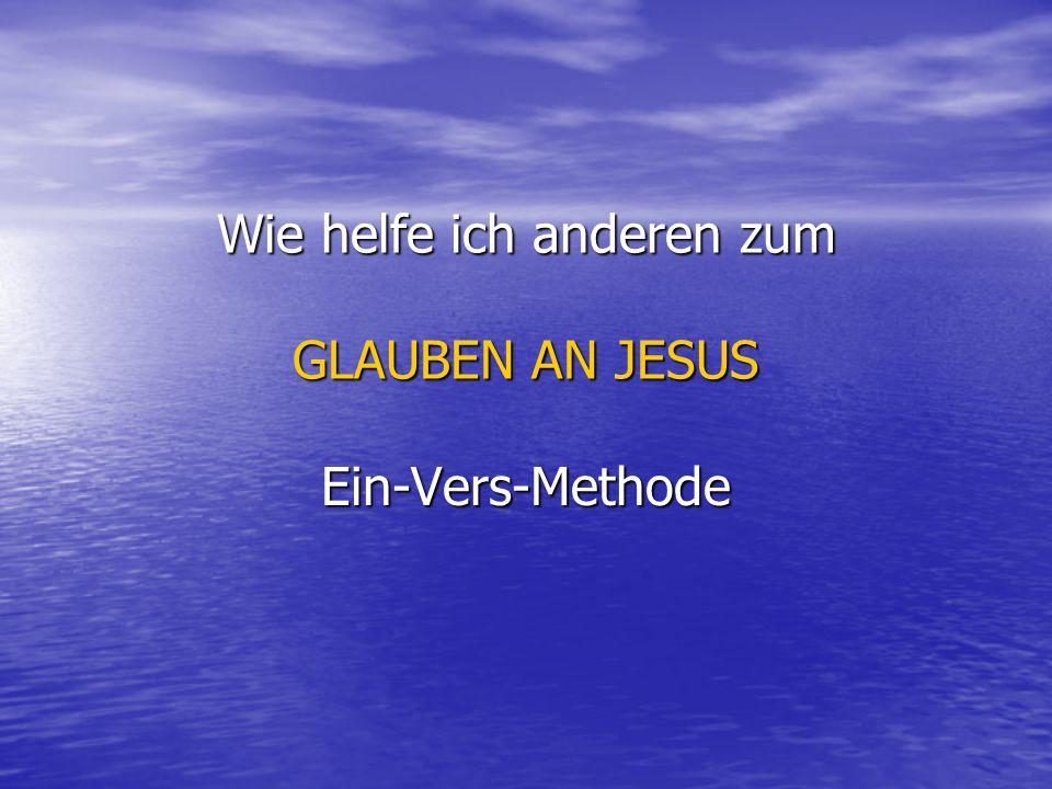 Wie helfe ich anderen zum GLAUBEN AN JESUS