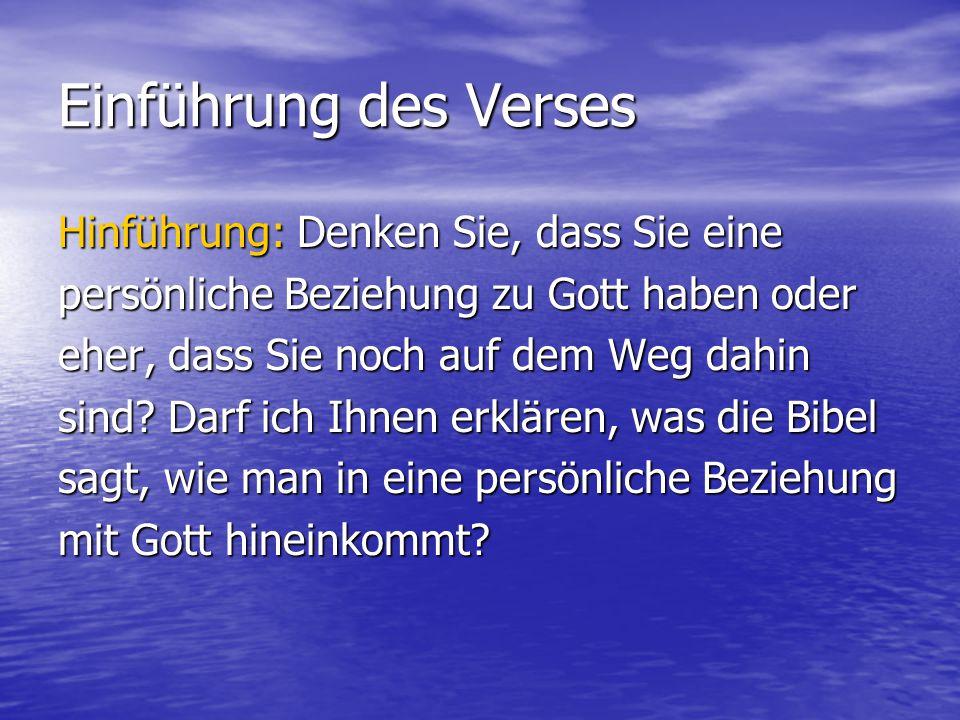 Einführung des Verses Hinführung: Denken Sie, dass Sie eine
