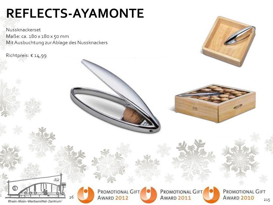REFLECTS-AYAMONTE Nussknackerset Maße: ca. 180 x 180 x 50 mm Mit Ausbuchtung zur Ablage des Nussknackers Richtpreis: € 14,99.