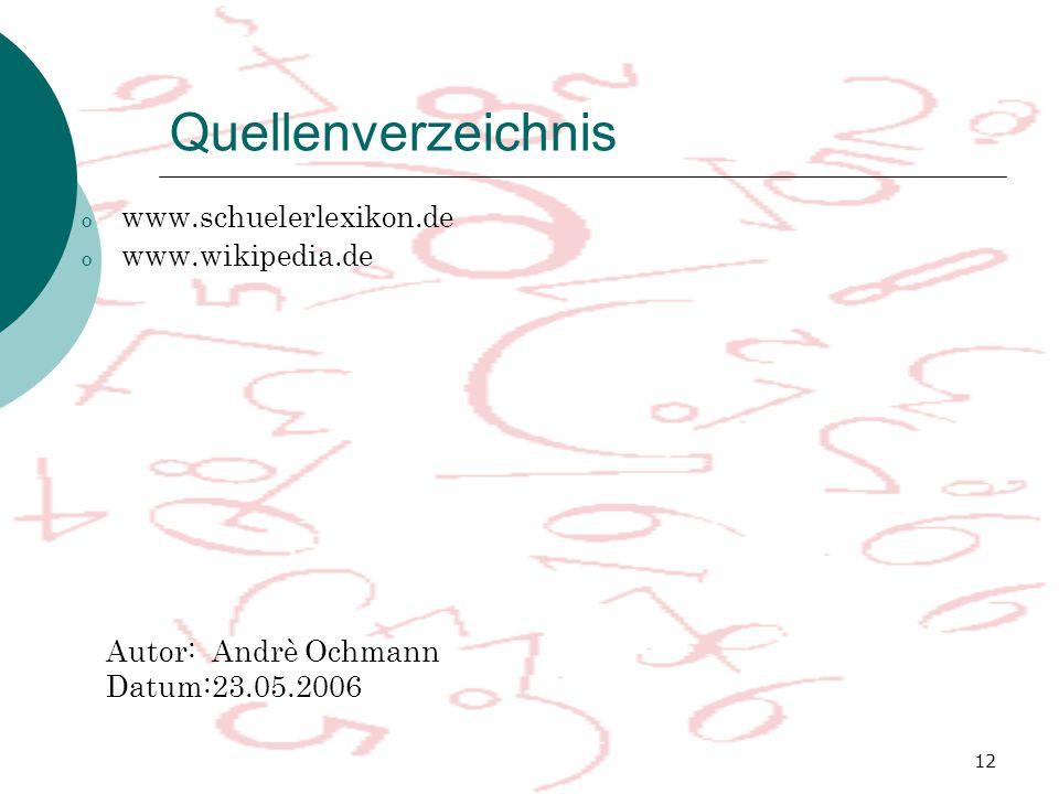 Quellenverzeichnis www.schuelerlexikon.de www.wikipedia.de