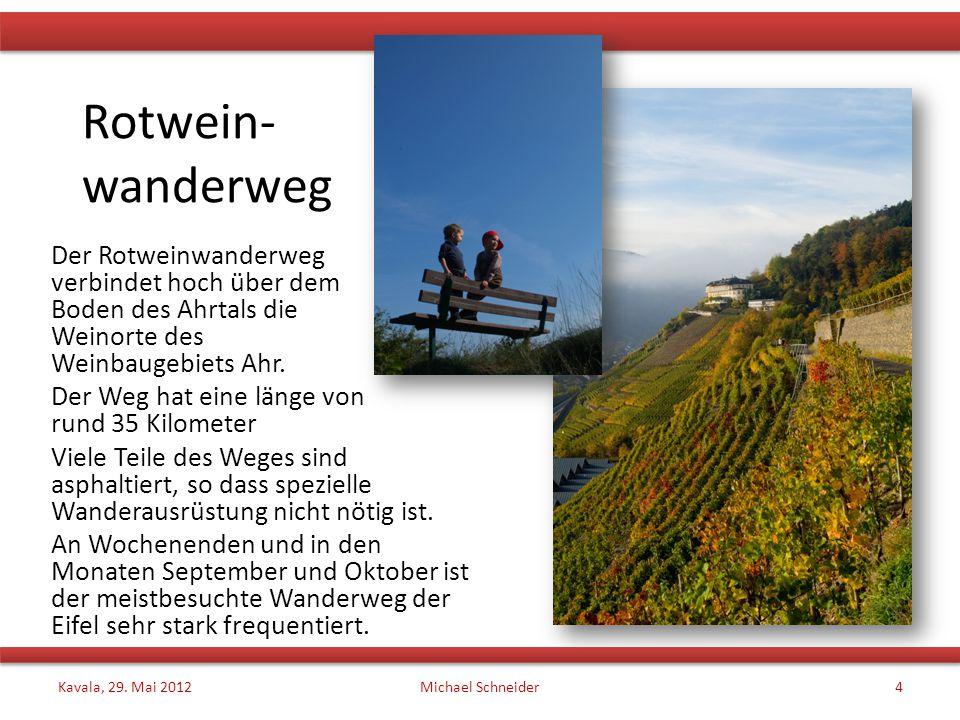 Rotwein- wanderweg Der Rotweinwanderweg verbindet hoch über dem Boden des Ahrtals die Weinorte des Weinbaugebiets Ahr.