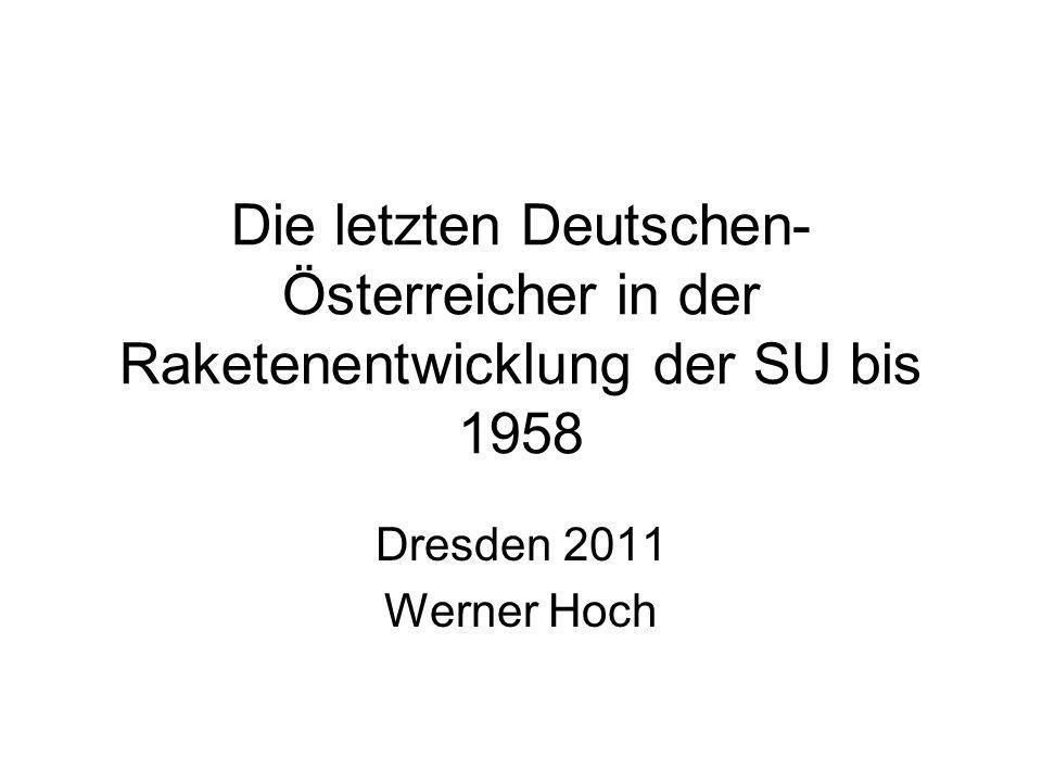 Die letzten Deutschen-Österreicher in der Raketenentwicklung der SU bis 1958