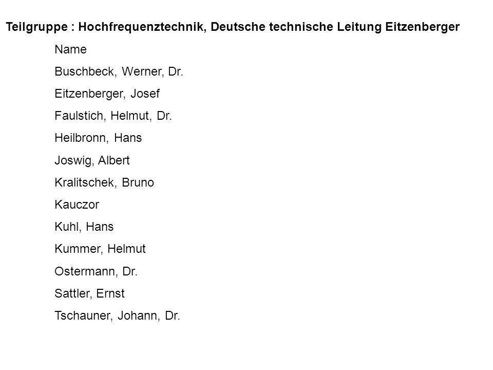 Teilgruppe : Hochfrequenztechnik, Deutsche technische Leitung Eitzenberger