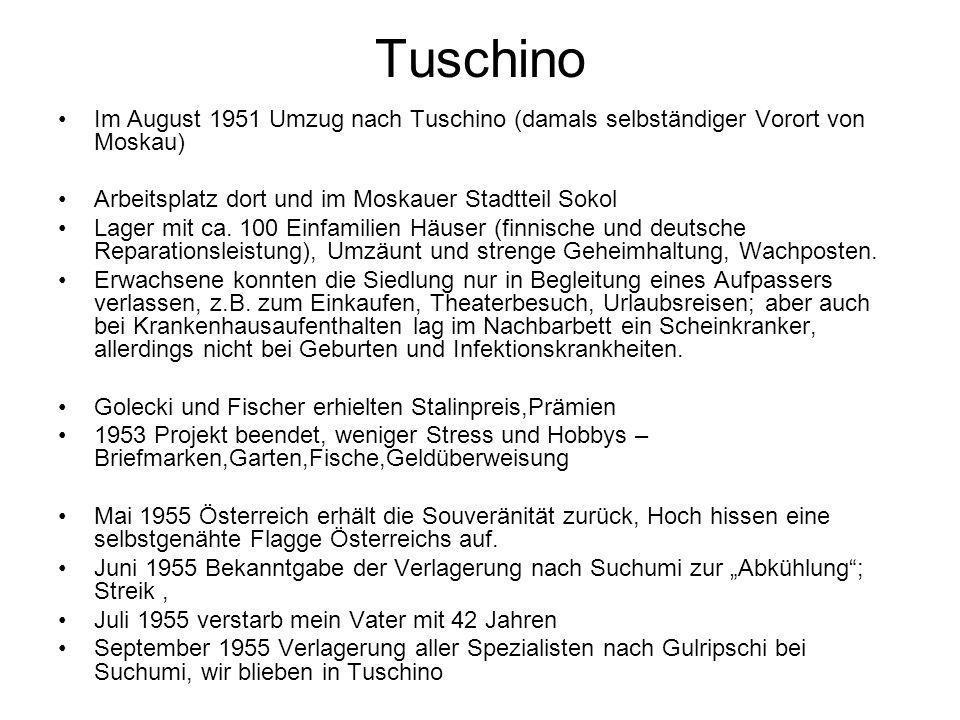 Tuschino Im August 1951 Umzug nach Tuschino (damals selbständiger Vorort von Moskau) Arbeitsplatz dort und im Moskauer Stadtteil Sokol.