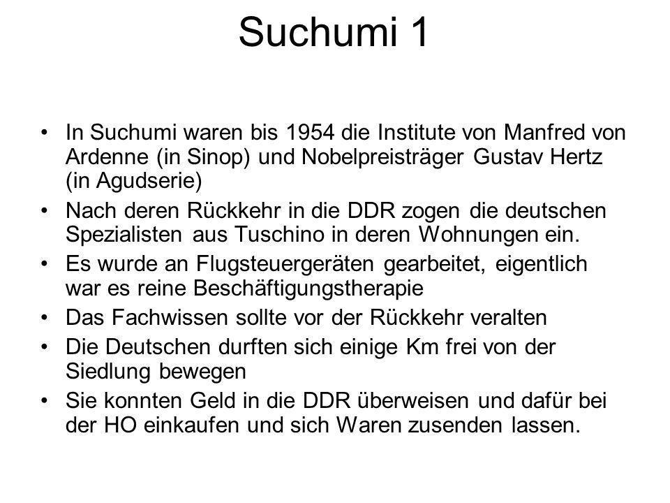 Suchumi 1 In Suchumi waren bis 1954 die Institute von Manfred von Ardenne (in Sinop) und Nobelpreisträger Gustav Hertz (in Agudserie)