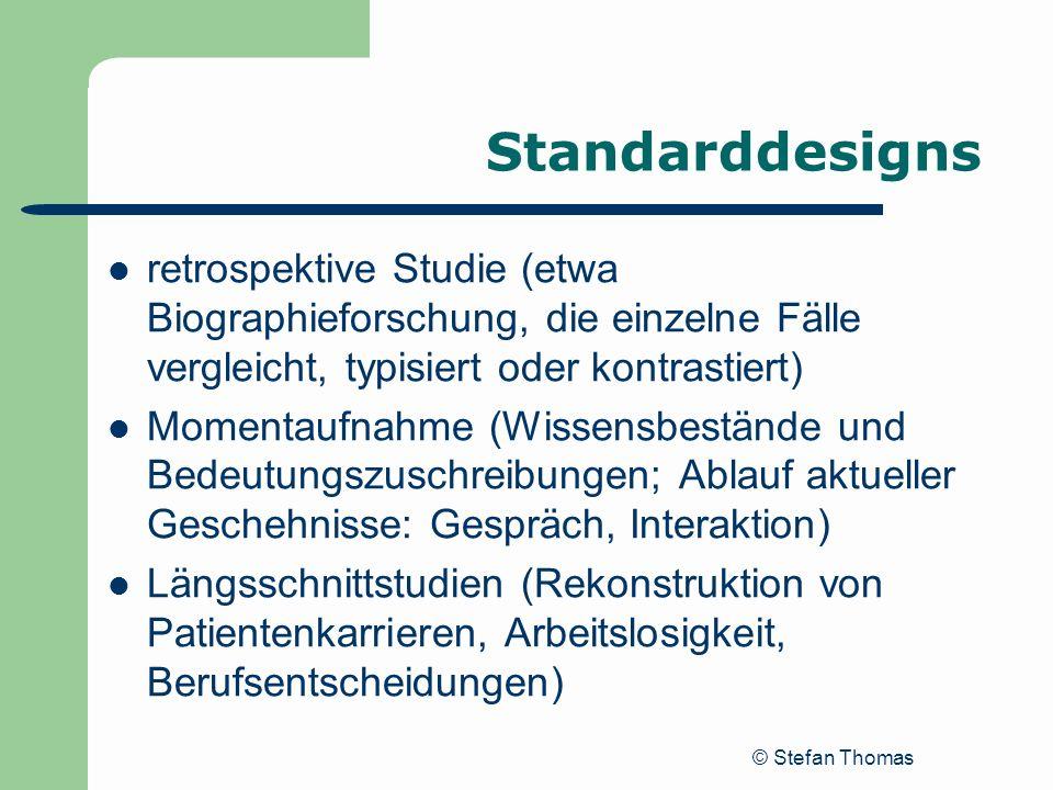 Standarddesigns retrospektive Studie (etwa Biographieforschung, die einzelne Fälle vergleicht, typisiert oder kontrastiert)