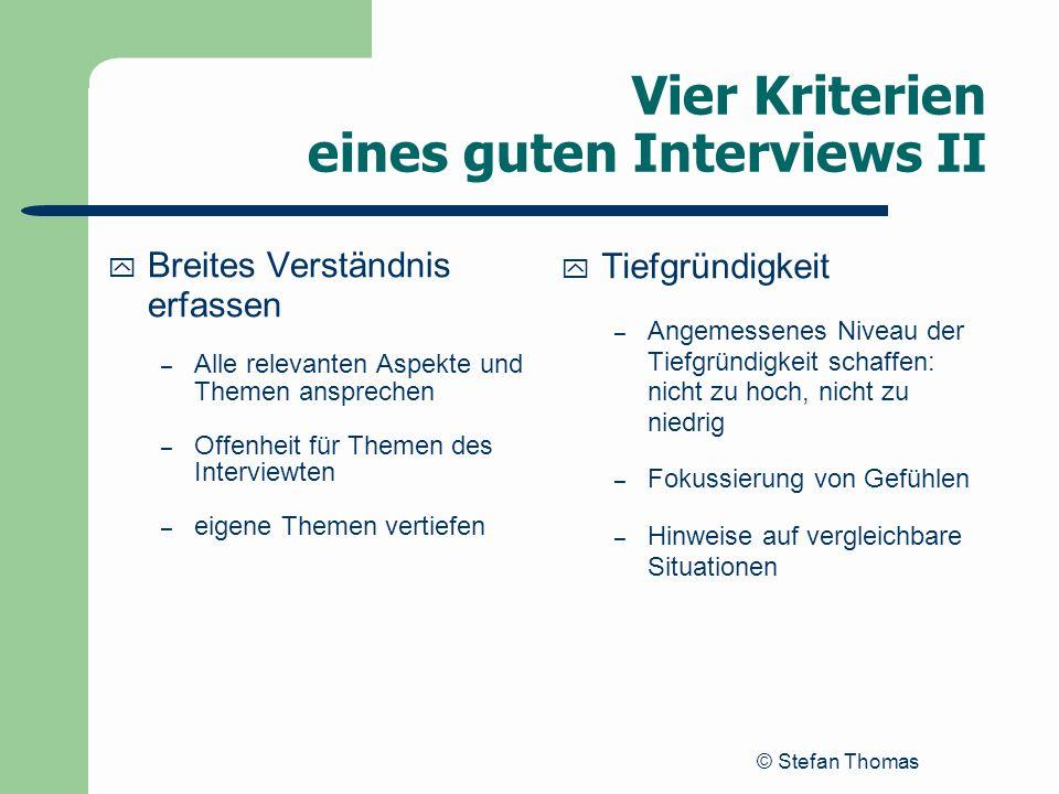 Vier Kriterien eines guten Interviews II