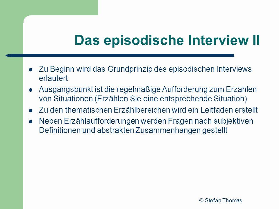 Das episodische Interview II