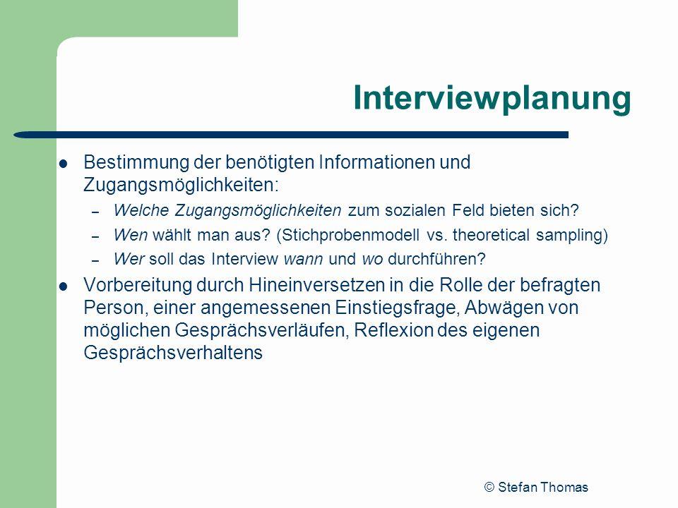 Interviewplanung Bestimmung der benötigten Informationen und Zugangsmöglichkeiten: Welche Zugangsmöglichkeiten zum sozialen Feld bieten sich