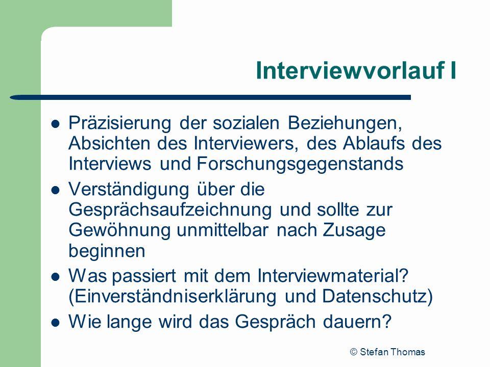 Interviewvorlauf I Präzisierung der sozialen Beziehungen, Absichten des Interviewers, des Ablaufs des Interviews und Forschungsgegenstands.