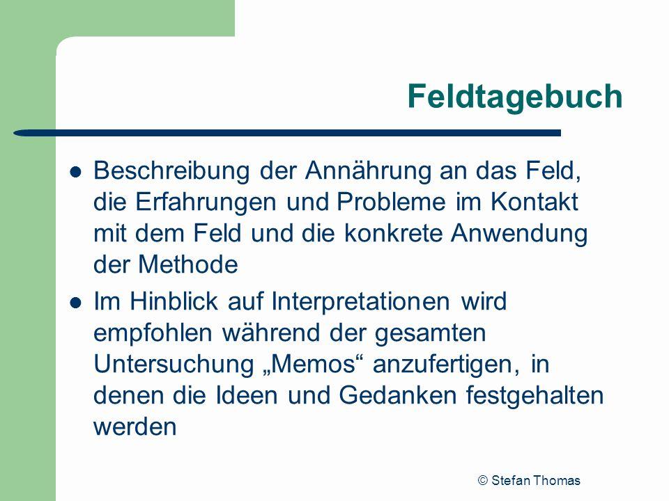 Feldtagebuch Beschreibung der Annährung an das Feld, die Erfahrungen und Probleme im Kontakt mit dem Feld und die konkrete Anwendung der Methode.