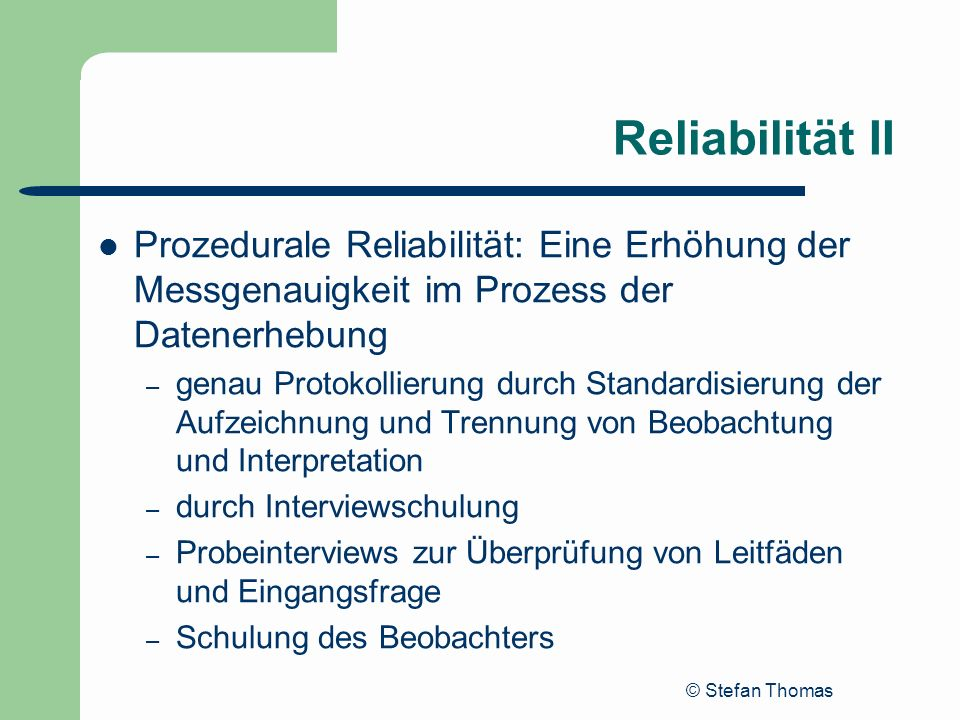 Reliabilität IIProzedurale Reliabilität: Eine Erhöhung der Messgenauigkeit im Prozess der Datenerhebung.