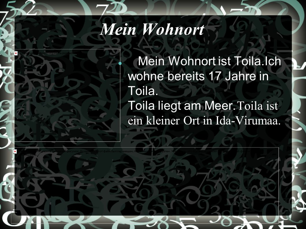 Mein Wohnort Mein Wohnort ist Toila.Ich wohne bereits 17 Jahre in Toila.